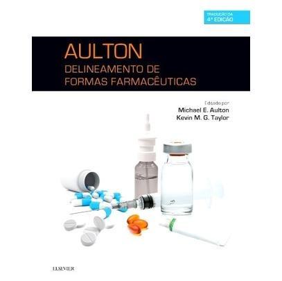 Delineamento De Formas Farmacêuticas - 4ª Ed. 2016