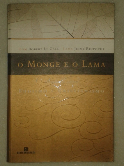 Livro O Monge E O Lama - Sabedoria Budista E Cristã