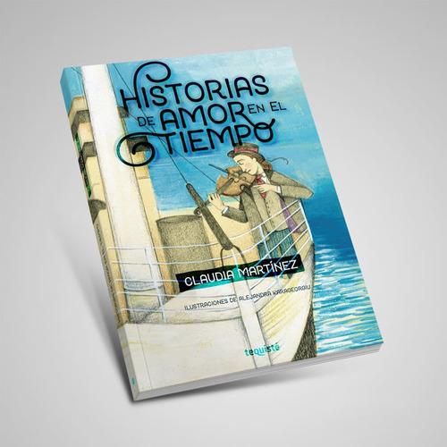 Historias De Amor En El Tiempo. Claudia Martínez