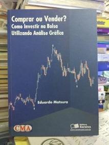 b533ec00b Livro Comprar Ou Vender Ações Eduardo Matsura - Livros no Mercado ...