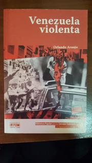 Libro Venezuela Violenta Autor: Orlando Araujo