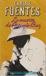 La Muerte De Artemio Cruz Carlos Fuentes (contemporáneos)