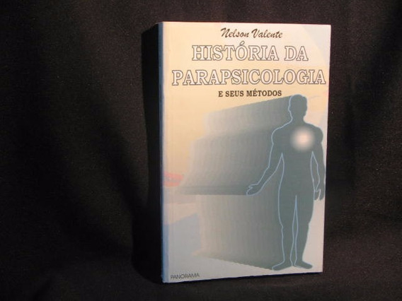História Da Parapsicologia E Seus Métodos - Valente, Nelson
