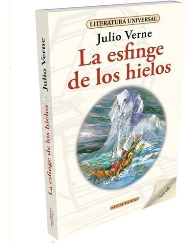 Libro. La Esfinge De Los Hielos. Julio Verne. Fontana.