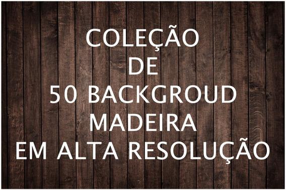Coleção De 50 Background De Madeira Em Alta Resolução