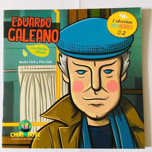 Eduardo Galeano - Antiheroes - Chirimbote