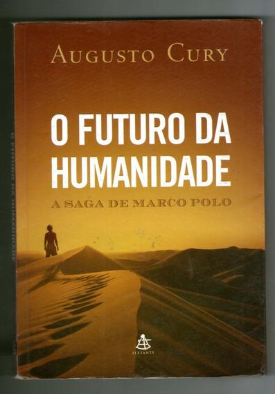 Livro: O Futuro Da Humanidade - Augusto Cury - Sextante
