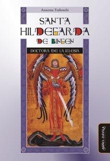 Santa Hildegarda De Bingen. Doctora De La Iglesia