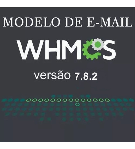 Modelos De E-mail Para Whmcs V7.8.2 Português -br