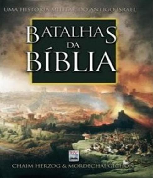 Batalhas Da Biblia - Uma Historia Militar Do Antigo Israel