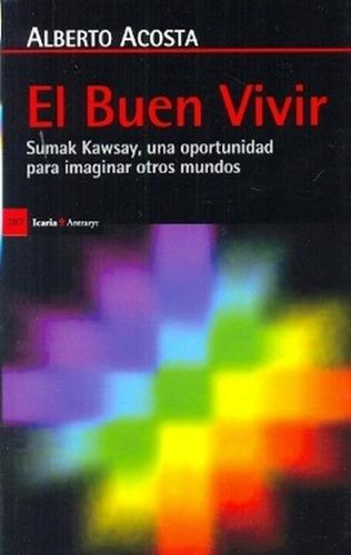 El Buen Vivir - Sumak Kawsay, Alberto Acosta, Icaria
