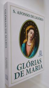 Livro Glórias De Maria Sto Afonso De Ligório Ed Santuário