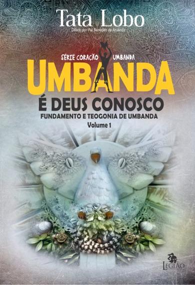 Livro Umbanda É Deus Conosco Fundamento E Teologia De Umband