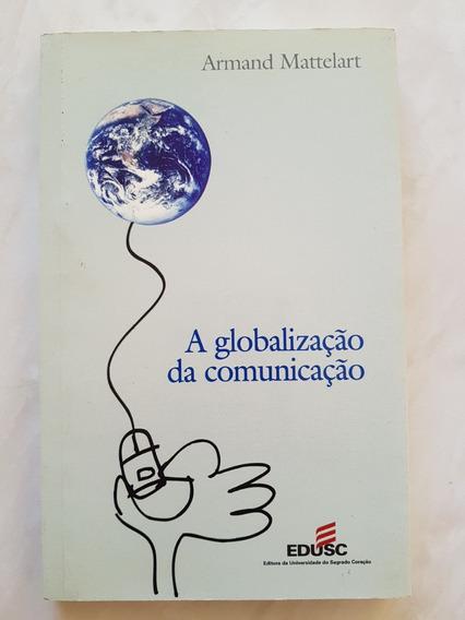 A Globalização Da Comunicação. Armand Mattelart
