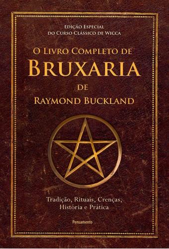 O Livro Completo De Bruxaria De Raymon Buckland: Tradição, R