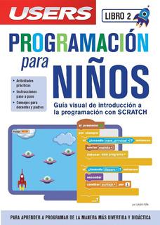 Programacion Para Niños - Libro 2 - Claudio Peña Millahual