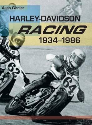 Harley-davidson Racing, 1934-1986 - Allan Girdler (hardba...