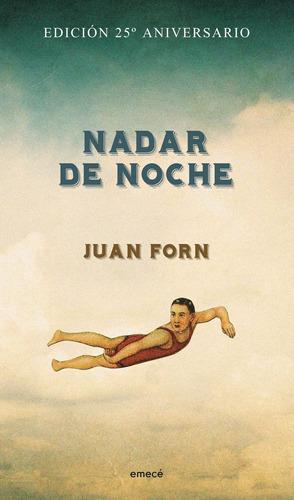 Imagen 1 de 3 de Nadar De Noche- Edición Conmemorativa De Juan Forn - Emecé