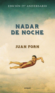 Nadar De Noche- Edición Conmemorativa De Juan Forn - Emecé