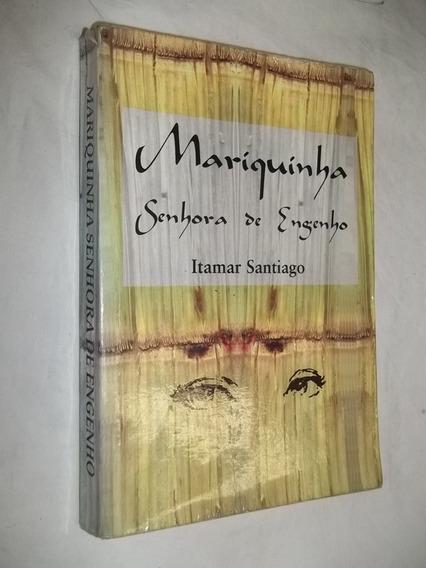 Livro - Mariquinha Senhora De Engenho - Itamar Santiago