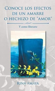 Libro : Conoce Los Efectos De Un Amarre O Hechizo De Amor...