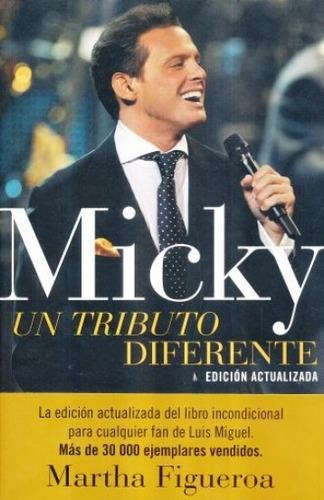 Imagen 1 de 1 de Luis Miguel Libro. Micky: Un Tributo Diferente