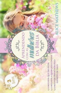 Box - Aprendendo Com As Mulheres Da Bíblia - 3 Livros De Es