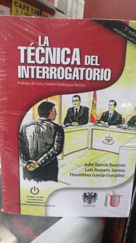 La Técnica Del Interrogatorio. García Ramírez