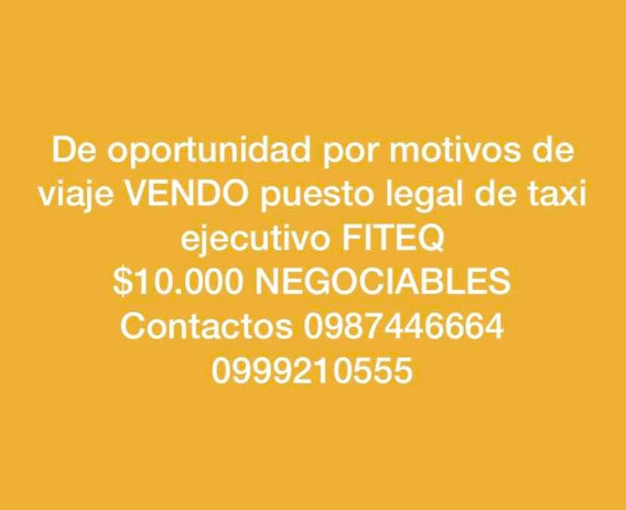 Oportunidad Vendo Puesto Legal De Taxi Ejecutivo Fiteq