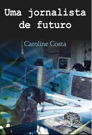 Livro Uma Jornalista De Futuro Autografado Por Mim!
