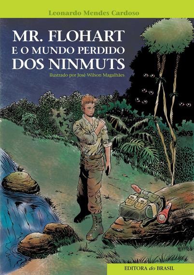 Mr. Flohart E O Mundo Perdido Dos Ninmuts