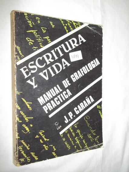 Livro - Escritura Y Vida De Grafologia Practica - J P Garaña