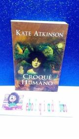 Livro Croqué Humano(foto Real) Kate Atkinson
