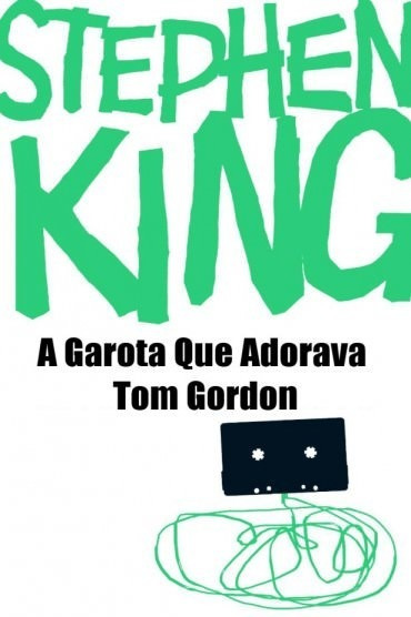A Garota Que Adorava Tom Gordon Stephen King