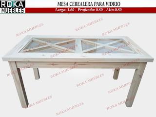 Mesa De Comedor Para Vidrio Cerealera 1.60x0.80 Pino Roka