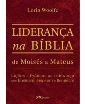 Liderança Na Bíblia - De Moisés A Mateus