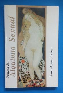 Tratado De Alquimia Sexual/ Samael Aun Weor.
