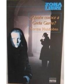 Quién Conoce A Greta Garbo - Norma Huidobro