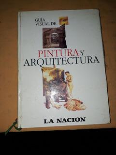 Guía Visual De Pintura Y Arquitectura, La Nación