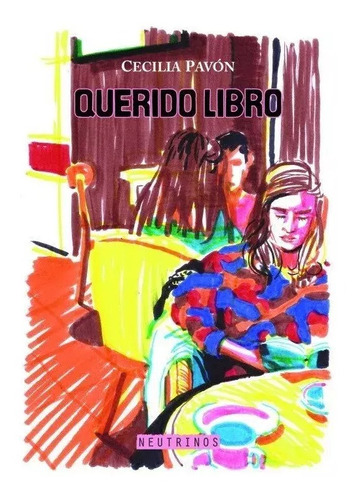Imagen 1 de 1 de Querido Libro - Cecilia Pavón