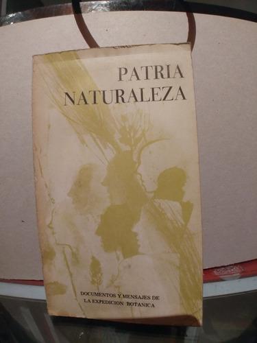 Imagen 1 de 1 de Libro Patria  Naturaleza (documentos De La Expedicion Botani