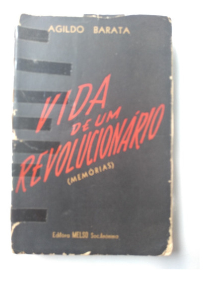 Livro - Vida De Um Revolucionário - Agildo Barata - Memórias