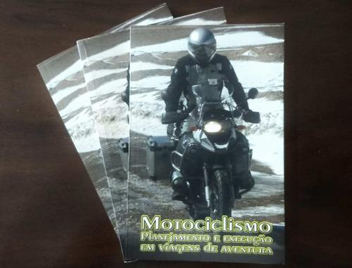 Livro - Motociclismo Planejamento E Viagens De Aventura