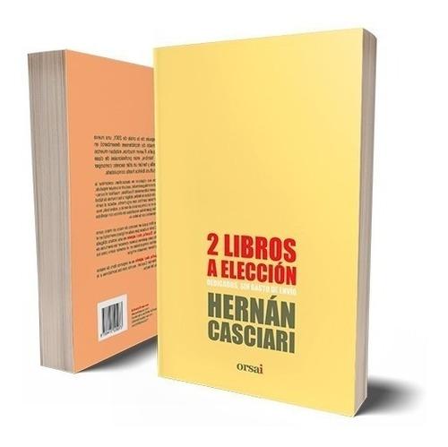 Dos Libros De Casciari  ¡dedicados Y Con Envío Gratis!