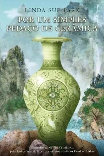 Por Um Simples Pedaço De Cerâmica - Linda Sue Park
