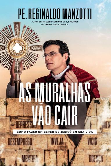 Livro As Muralhas Vão Cair - Pe. Padre Reginaldo Manzotti