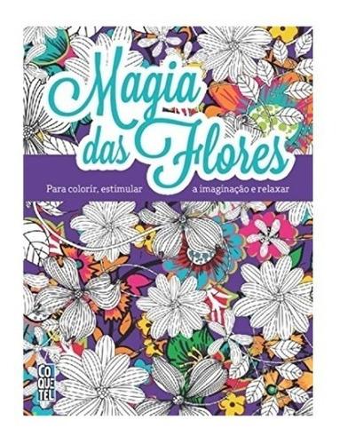 Livro Magia Das Flores - Livro Para Colorir