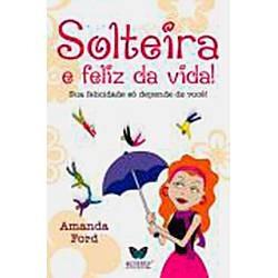 Livro - Solteira E Feliz Da Vida!