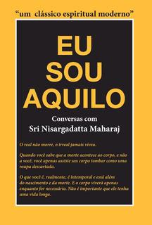 Eu Sou Aquilo (capa Dura) - Nisargadatta Maharaj