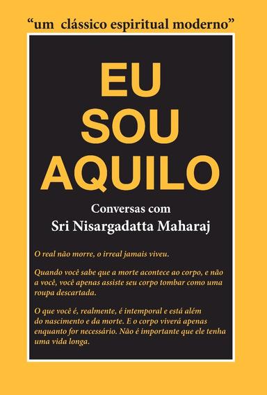 Eu Sou Aquilo (brochura) - Nisargadatta Maharaj